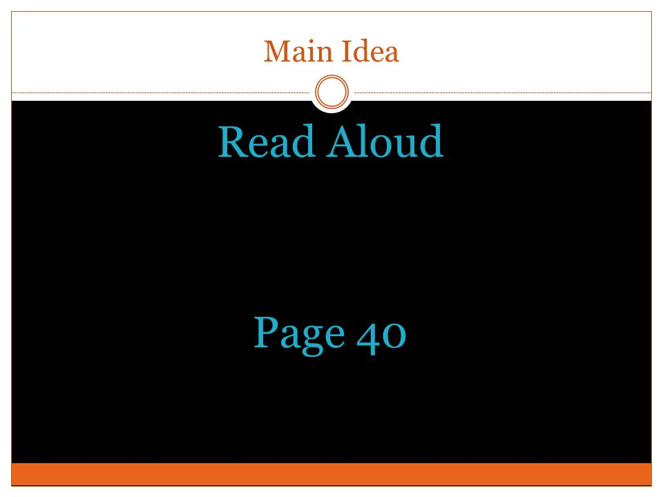 Main Idea Read Aloud Page 40