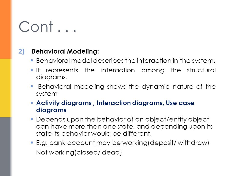 Cont . . . Behavioral Modeling: