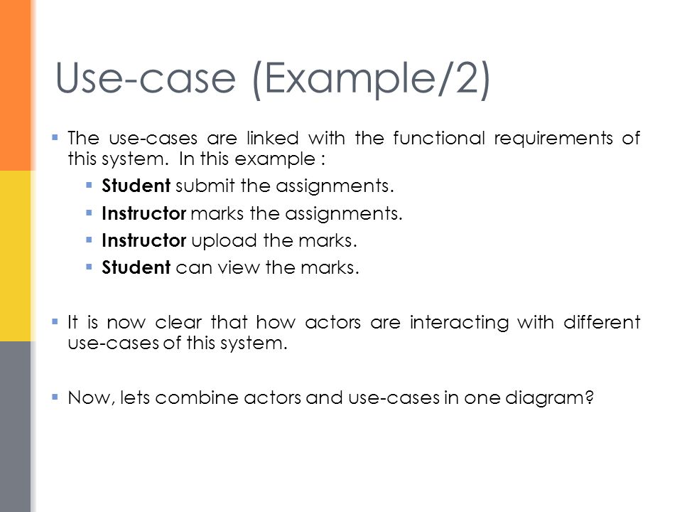 Use-case (Example/2) The use-cases are linked with the functional requirements of this system. In this example :