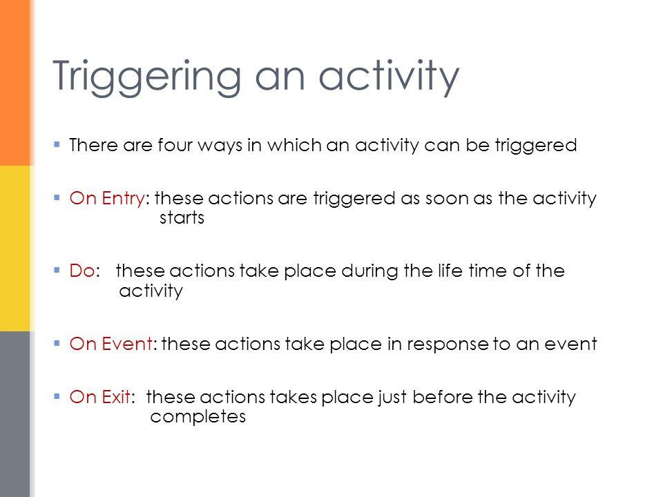Triggering an activity