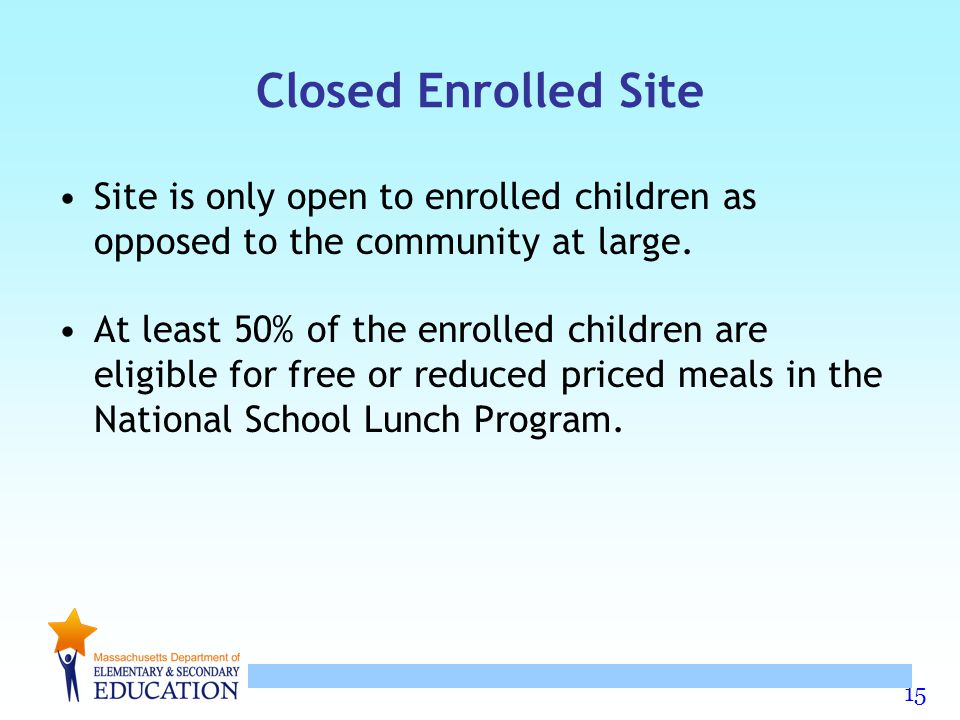 Closed Enrolled Site Site is only open to enrolled children as opposed to the community at large.