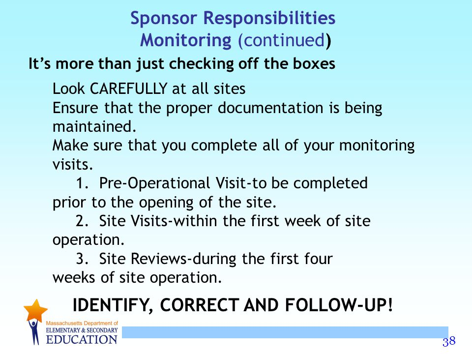 Sponsor Responsibilities IDENTIFY, CORRECT AND FOLLOW-UP!