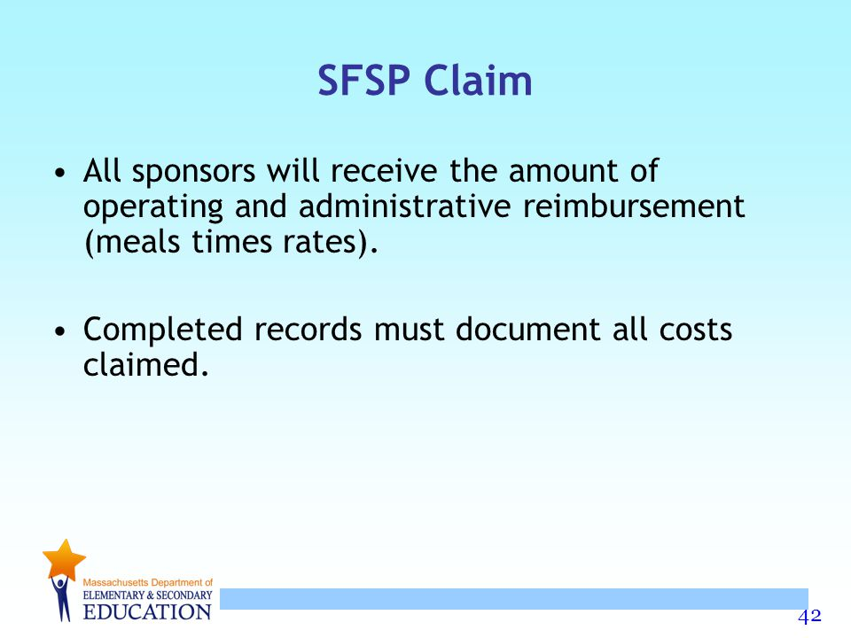 SFSP Claim All sponsors will receive the amount of operating and administrative reimbursement (meals times rates).