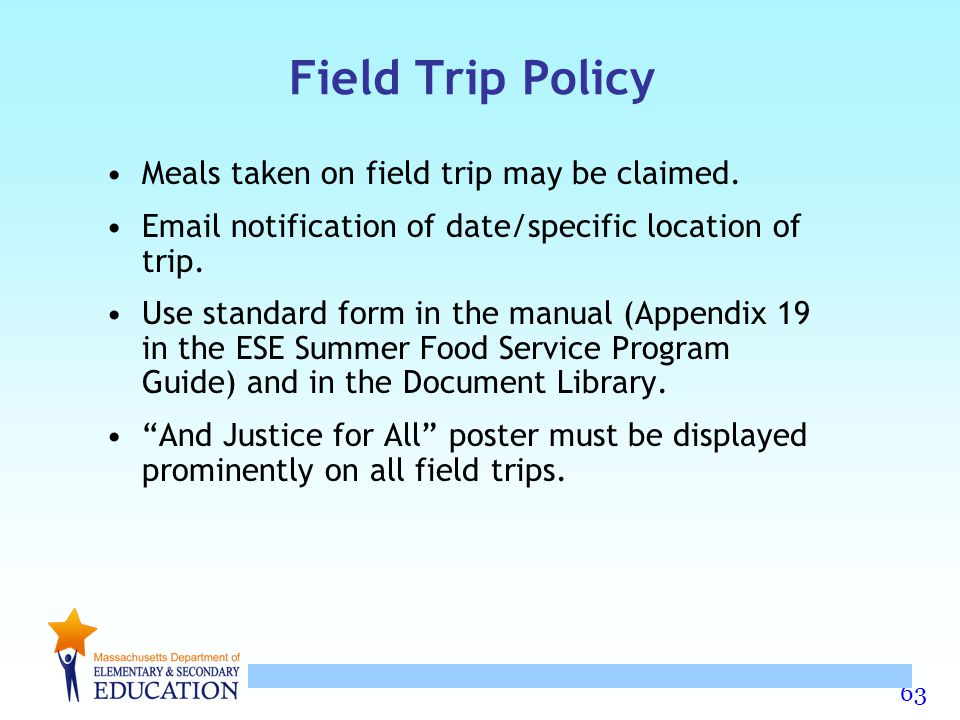 Field Trip Policy Meals taken on field trip may be claimed.