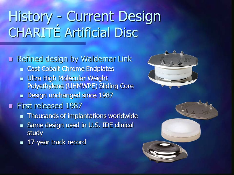 History - Current Design CHARITÉ Artificial Disc