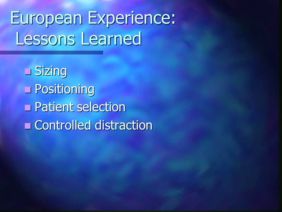 European Experience: Lessons Learned