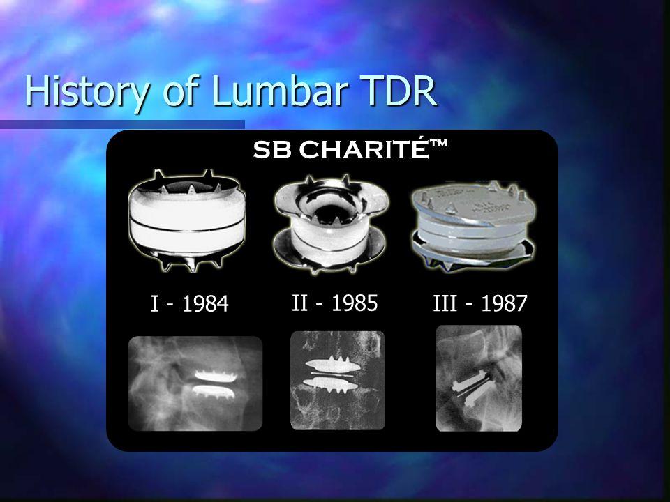 History of Lumbar TDR SB CHARITÉ™ I - 1984 II - 1985 III - 1987