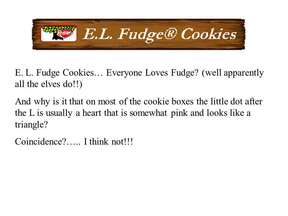 E. L. Fudge Cookies… Everyone Loves Fudge