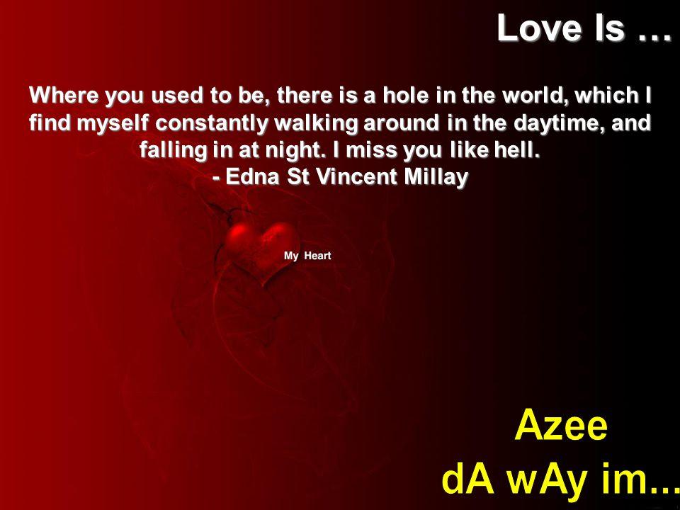 - Edna St Vincent Millay