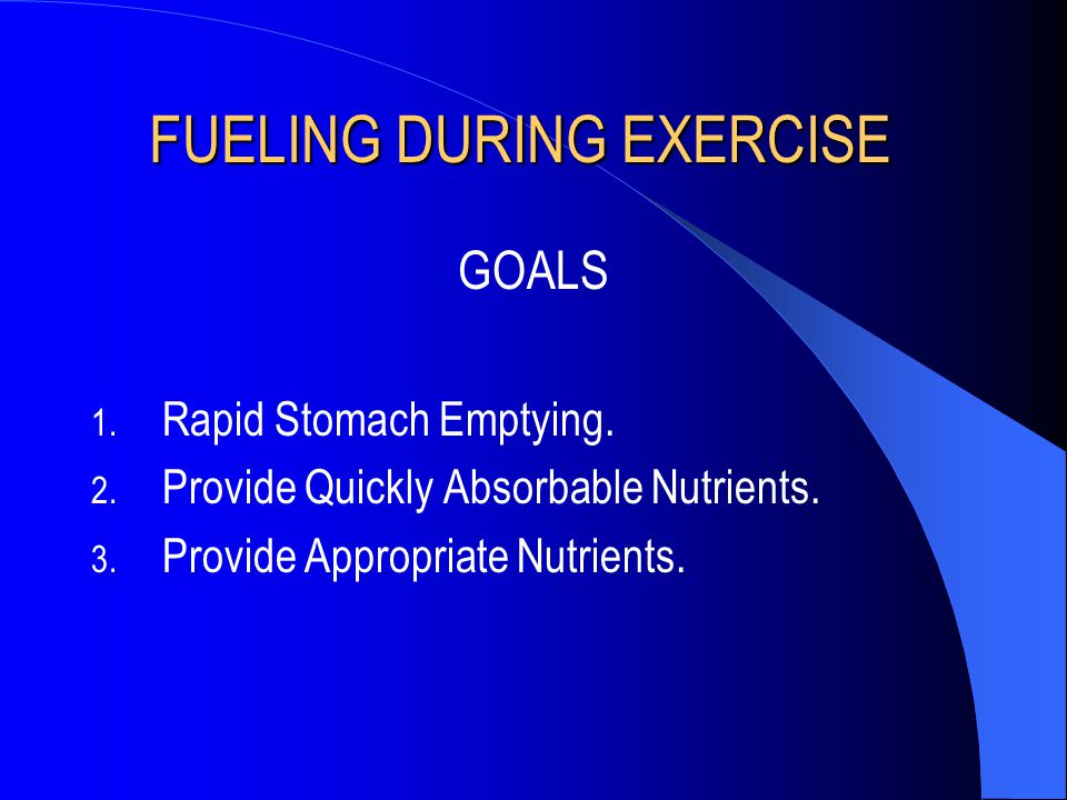 FUELING DURING EXERCISE