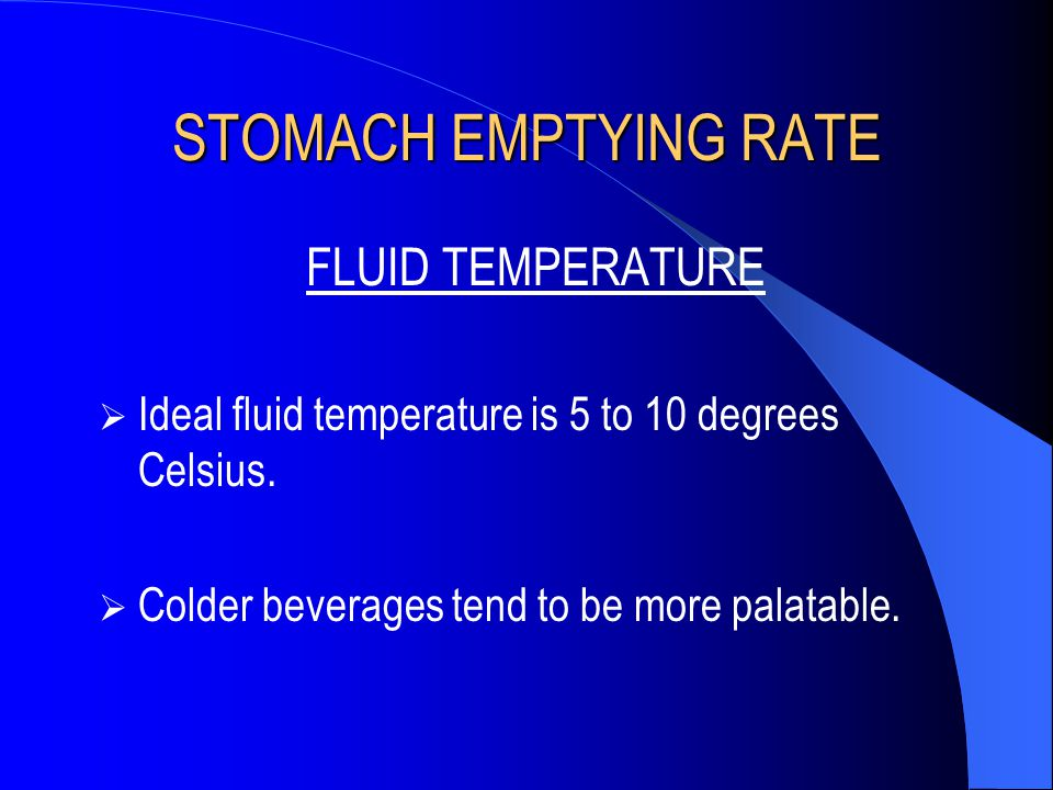 STOMACH EMPTYING RATE FLUID TEMPERATURE