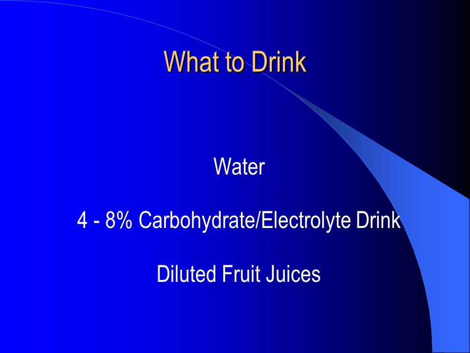 4 - 8% Carbohydrate/Electrolyte Drink
