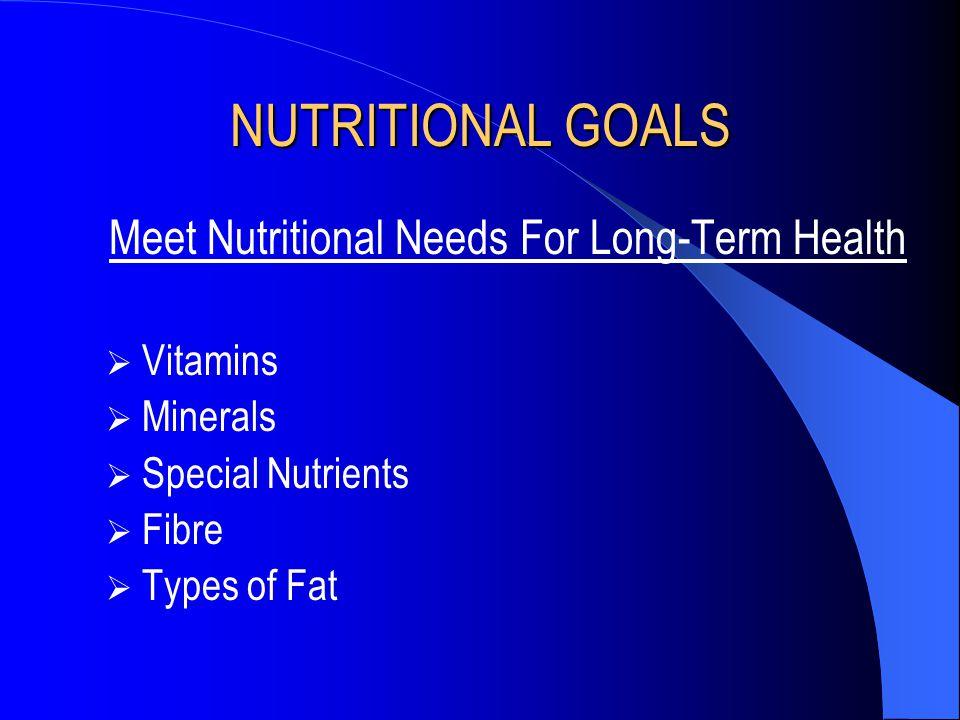 Meet Nutritional Needs For Long-Term Health