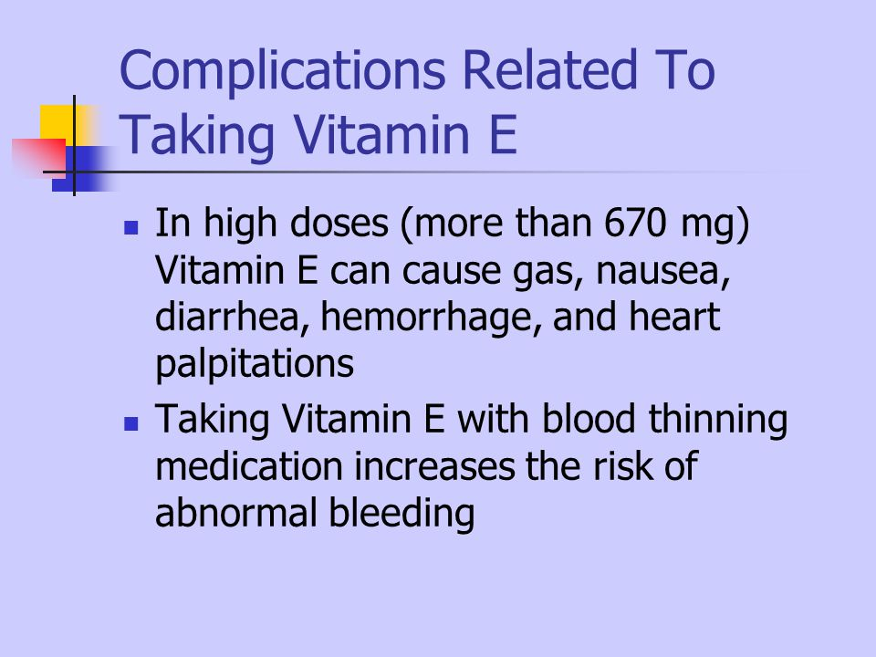 Complications Related To Taking Vitamin E