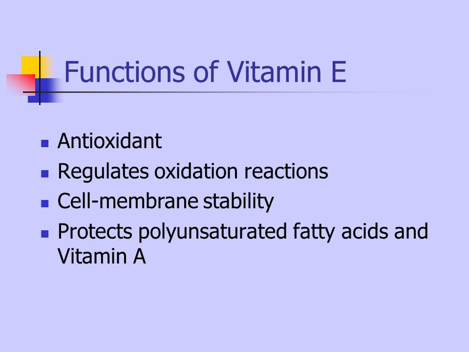 Functions of Vitamin E Antioxidant Regulates oxidation reactions