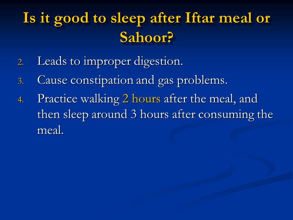 Is it good to sleep after Iftar meal or Sahoor
