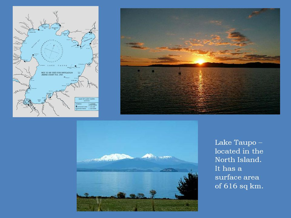 Lake Taupo – located in the North Island