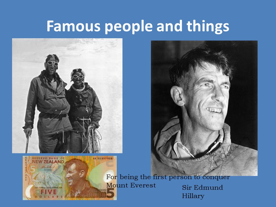 Famous people and things
