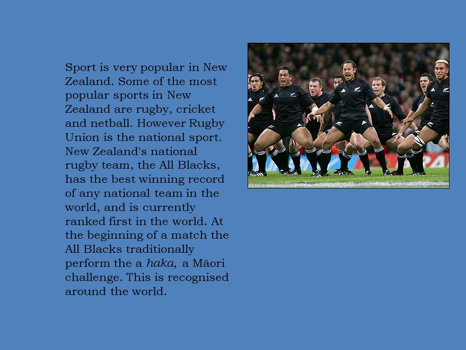 Sport is very popular in New Zealand