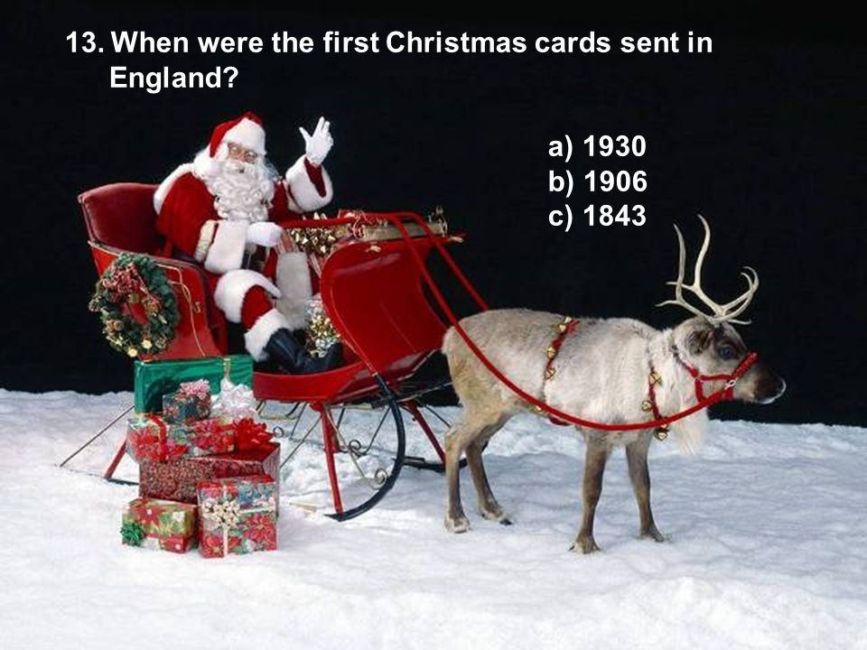 13. When were the first Christmas cards sent in