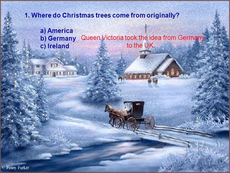 1. Where do Christmas trees come from originally