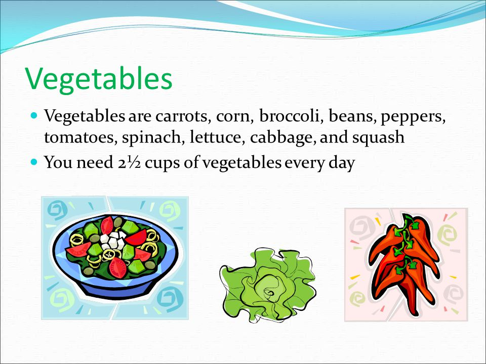 Vegetables Vegetables are carrots, corn, broccoli, beans, peppers, tomatoes, spinach, lettuce, cabbage, and squash.
