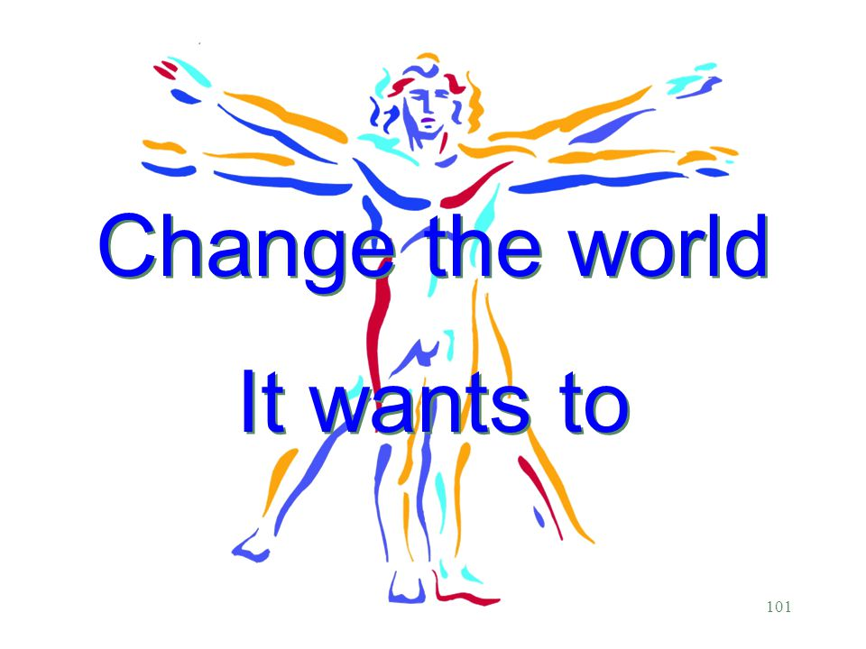 Change the world It wants to