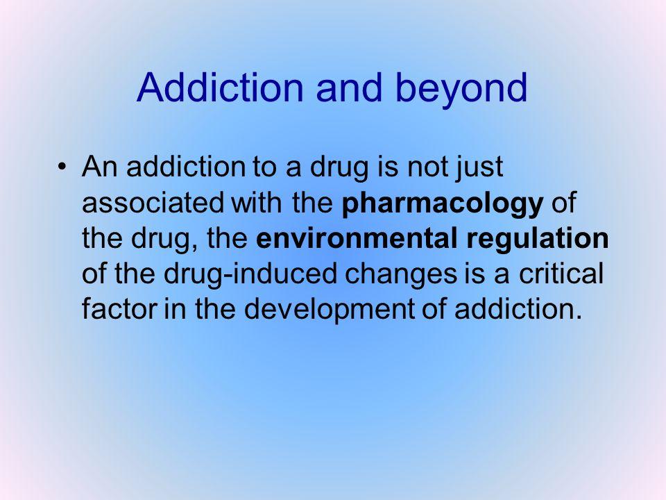 Addiction and beyond