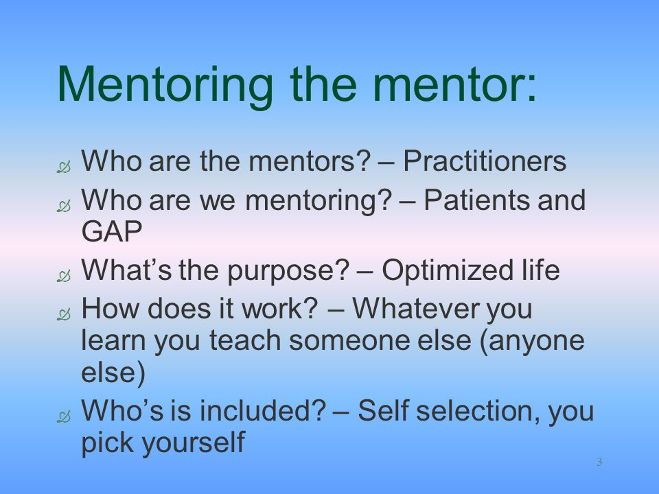 Mentoring the mentor: Who are the mentors – Practitioners