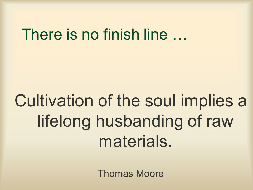 There is no finish line …
