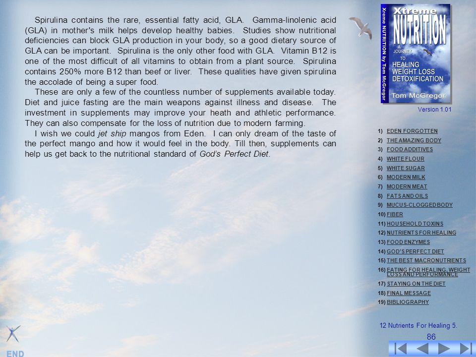 Spirulina contains the rare, essential fatty acid, GLA