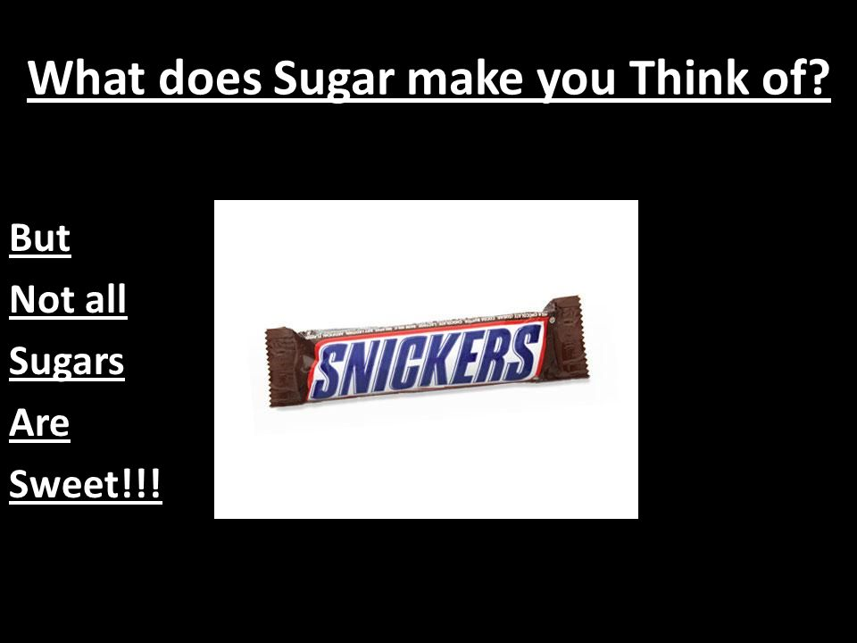 What does Sugar make you Think of