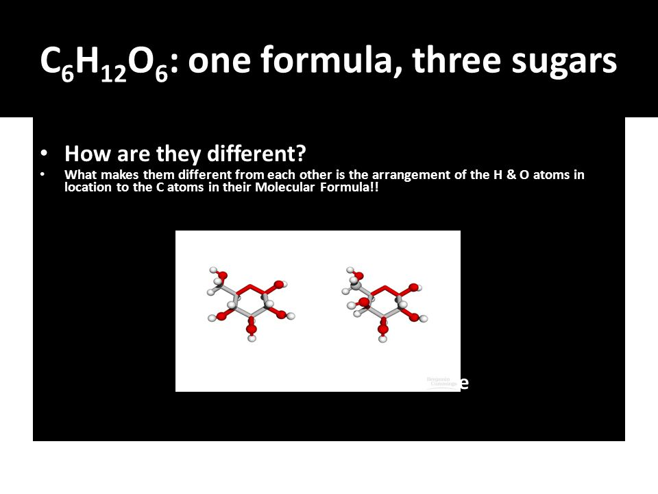 C6H12O6: one formula, three sugars