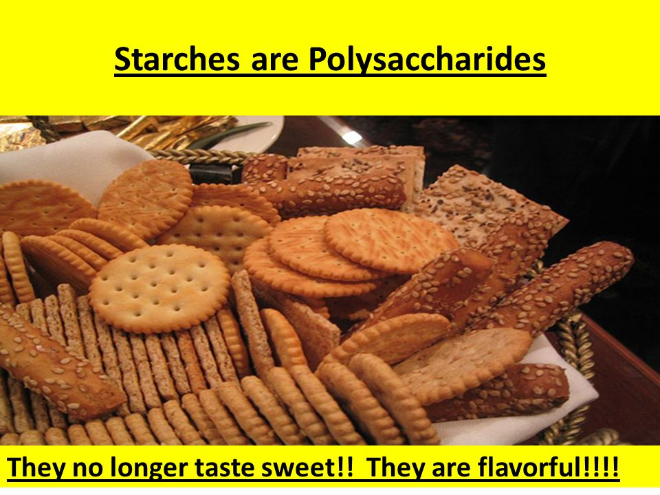 Starches are Polysaccharides