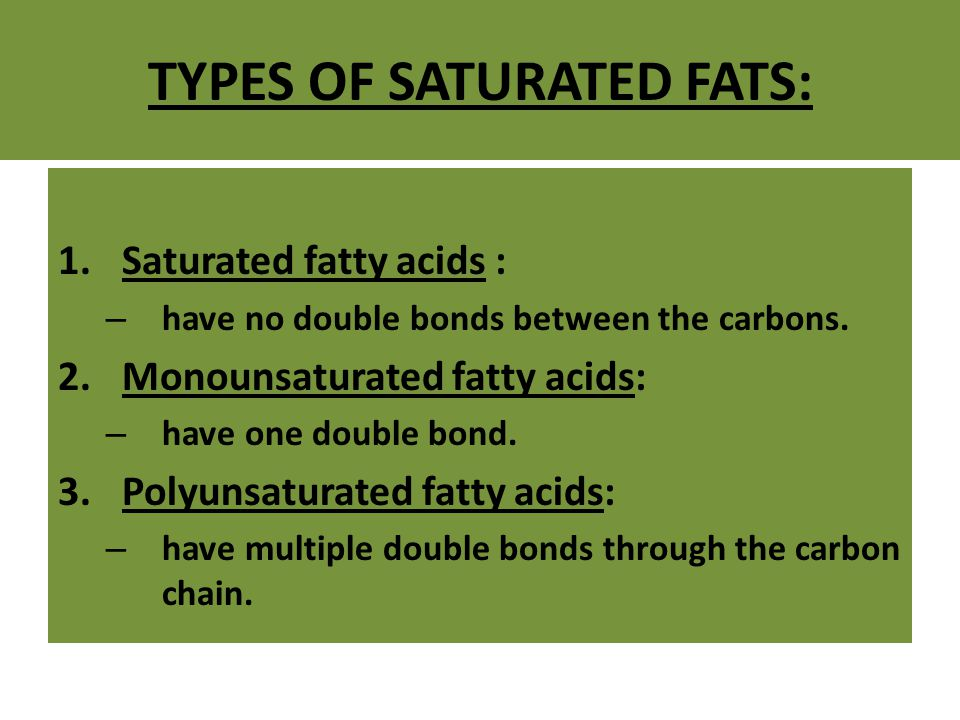 TYPES OF SATURATED FATS: