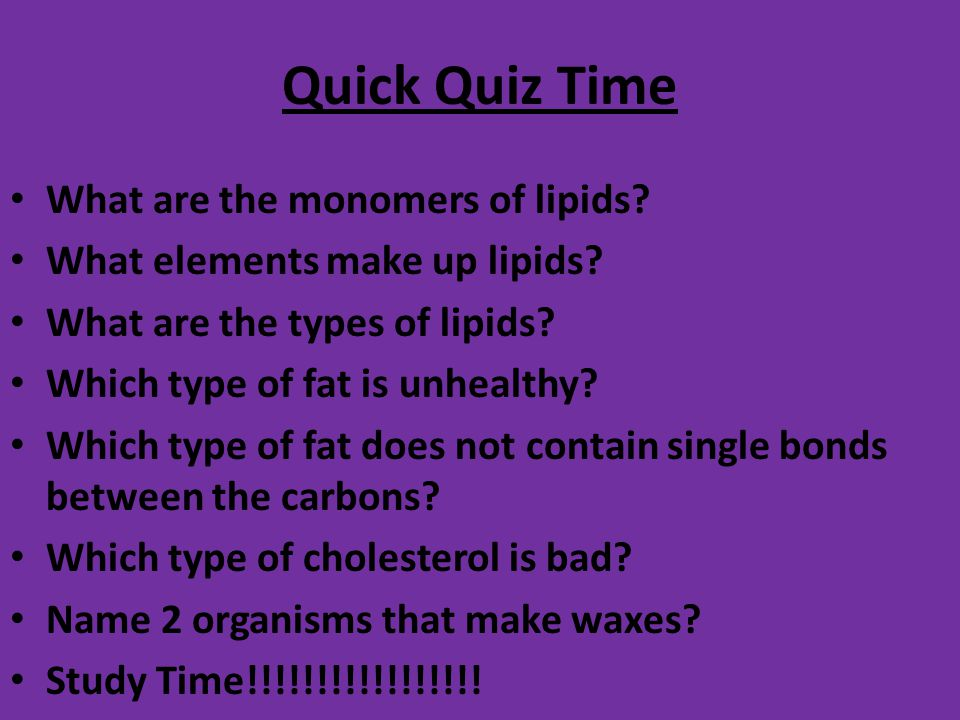 Quick Quiz Time What are the monomers of lipids