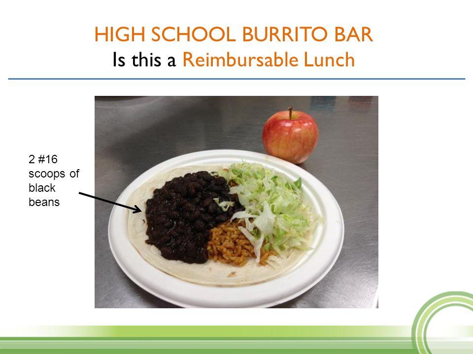 HIGH SCHOOL BURRITO BAR Is this a Reimbursable Lunch