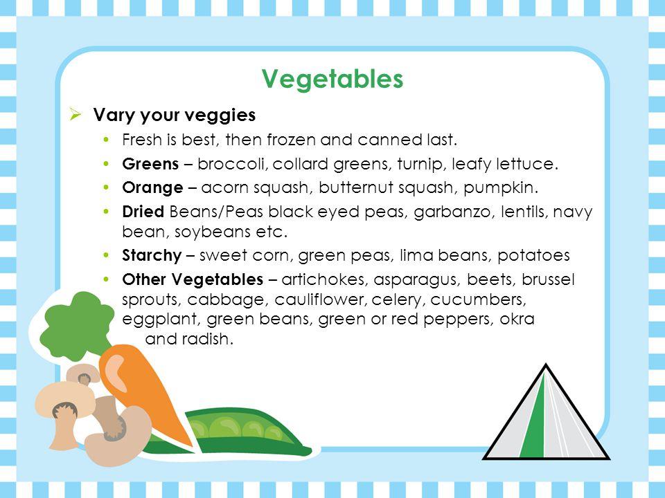 Vegetables Vary your veggies