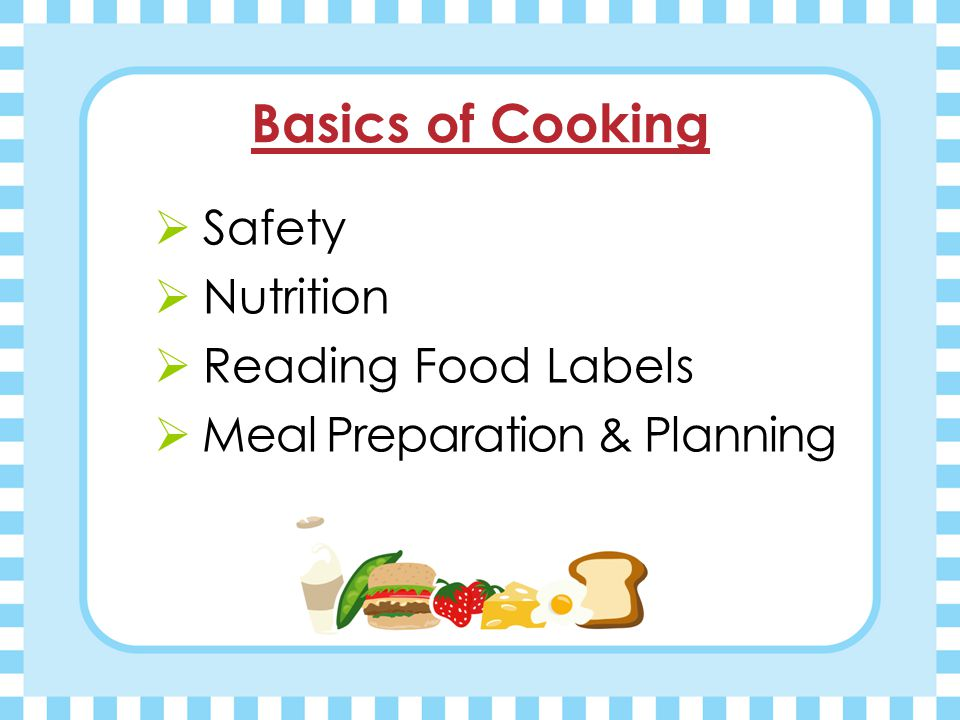 Basics of Cooking Safety Nutrition Reading Food Labels