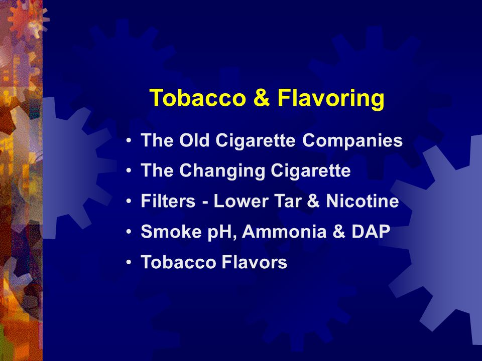 Tobacco & Flavoring The Old Cigarette Companies The Changing Cigarette