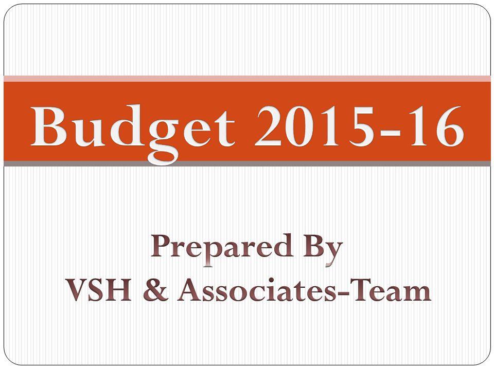 Budget 2015-16 Prepared By VSH & Associates-Team
