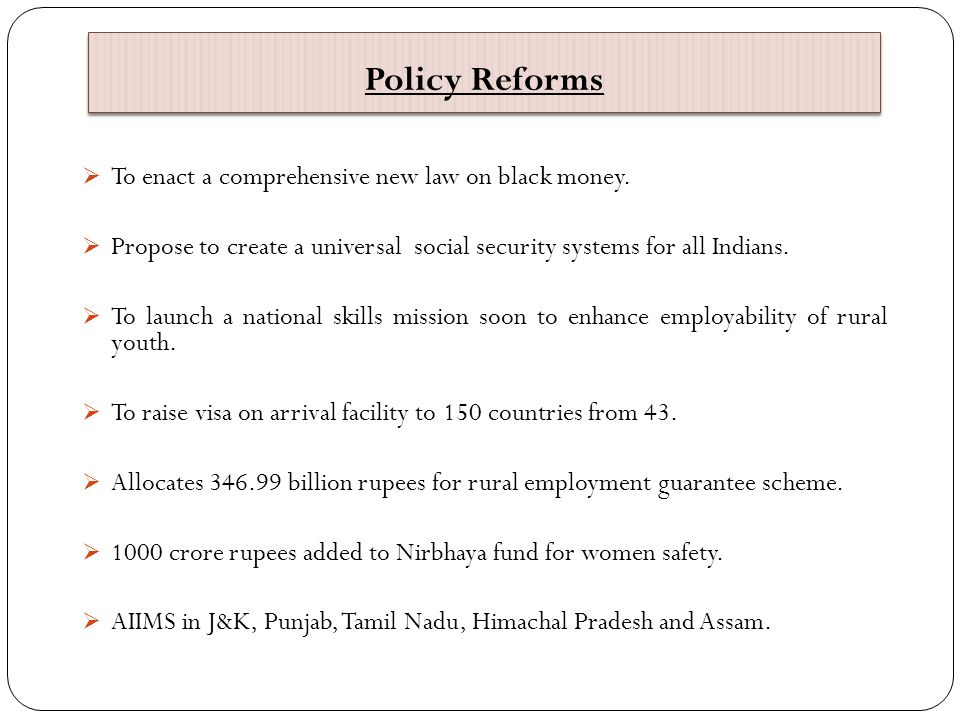 Policy Reforms To enact a comprehensive new law on black money.