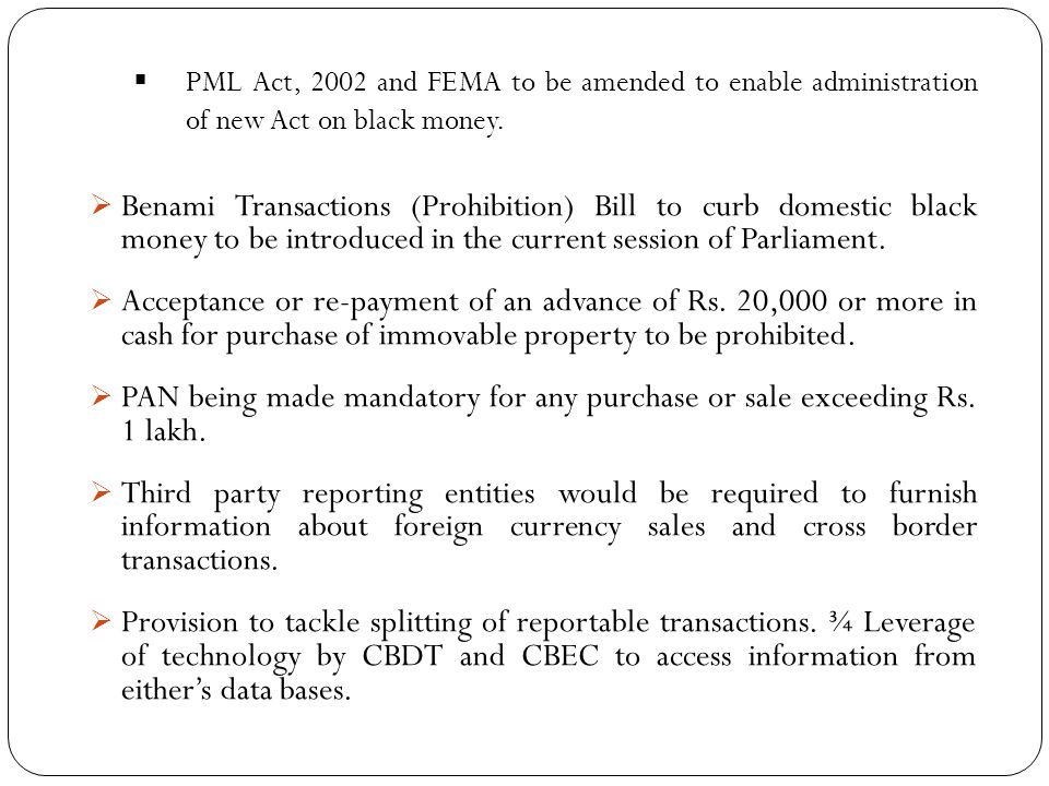 PML Act, 2002 and FEMA to be amended to enable administration of new Act on black money.