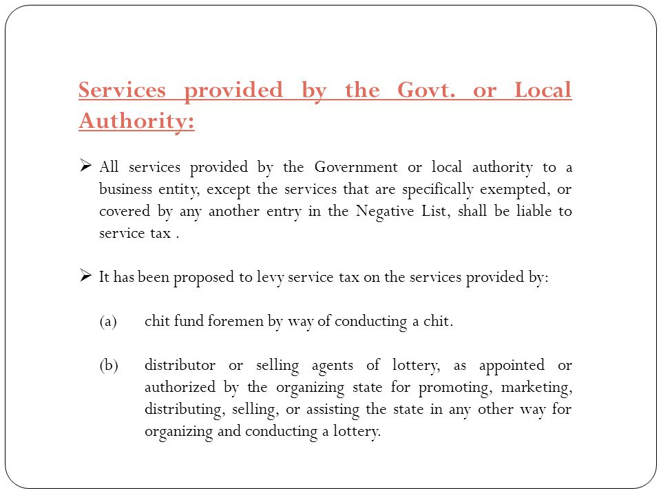 Services provided by the Govt. or Local Authority: