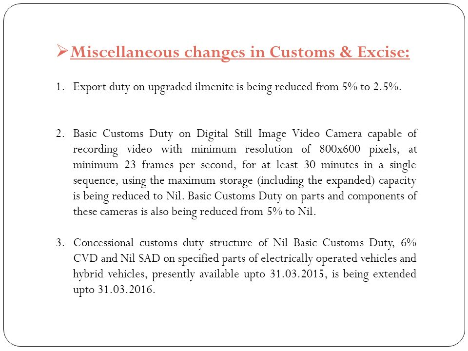 Miscellaneous changes in Customs & Excise: