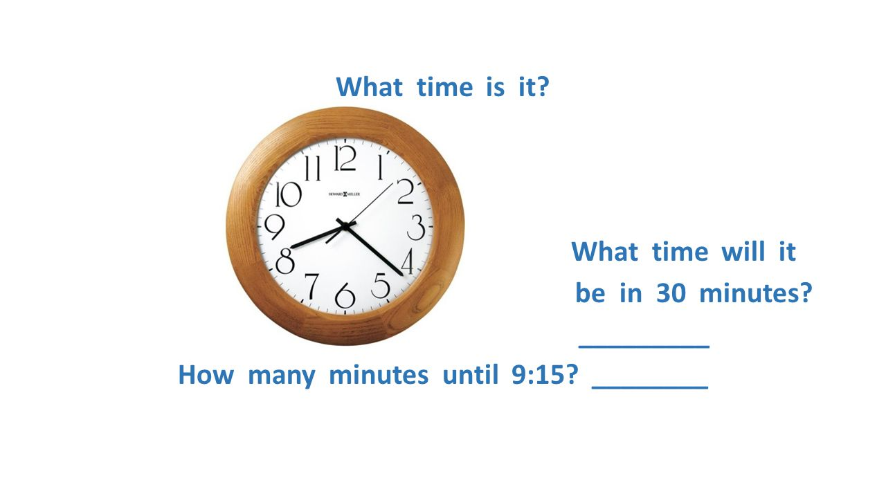 What time is it. What time will it be in 30 minutes