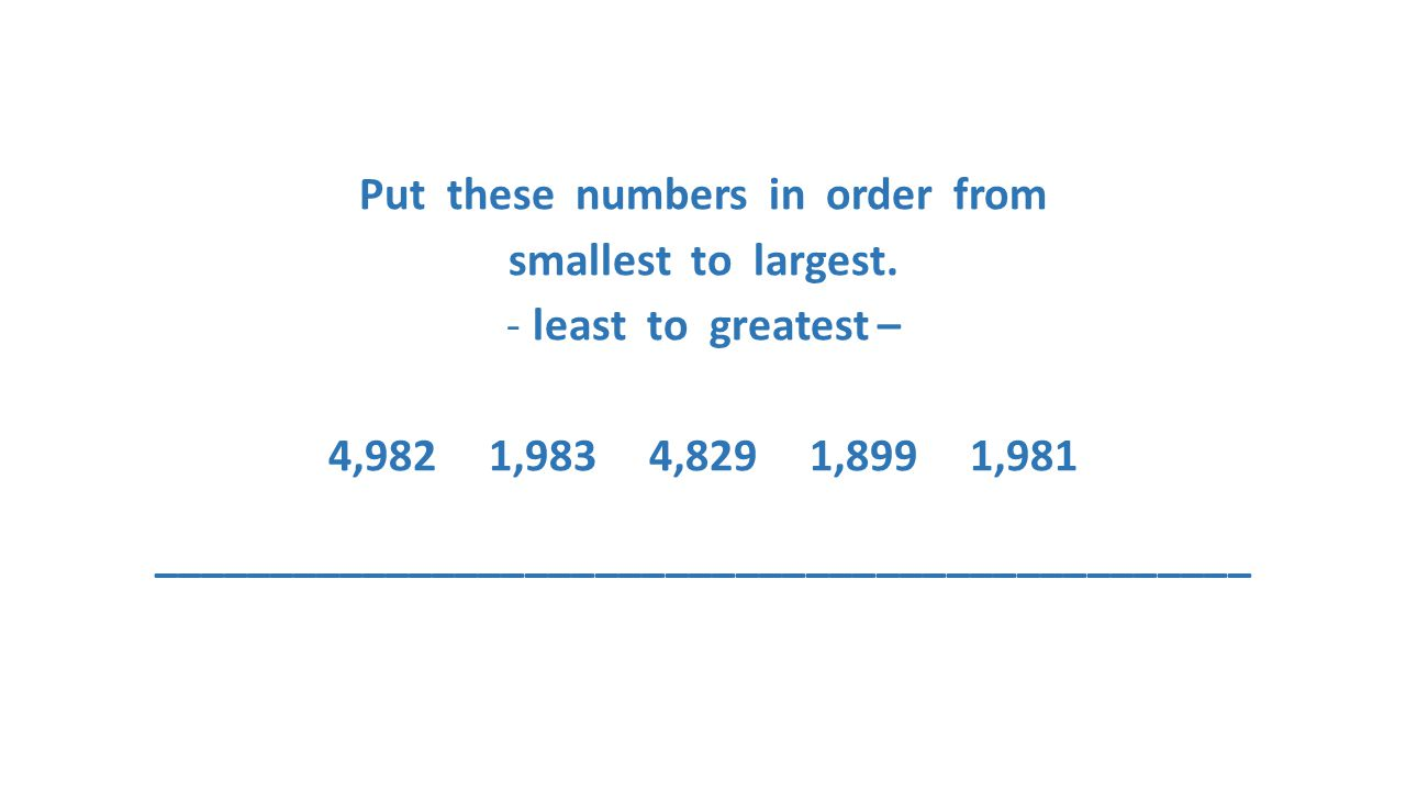 Put these numbers in order from smallest to largest.