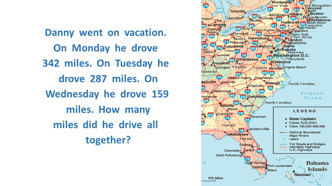 Danny went on vacation. On Monday he drove. miles. On Tuesday he. drove 287 miles. On.