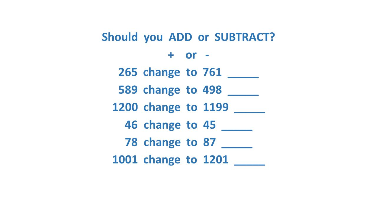 Should you ADD or SUBTRACT