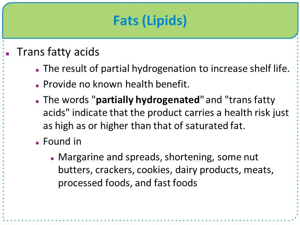 Fats (Lipids) Trans fatty acids